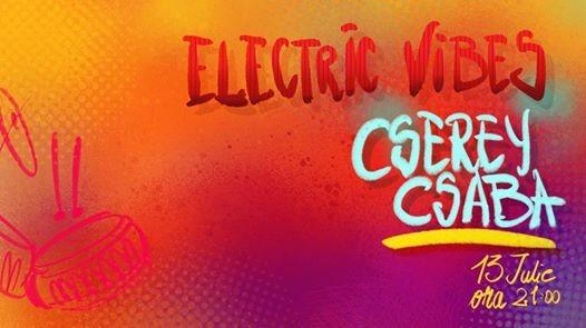 Electric vibes  Cserey Csaba
