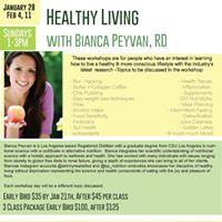 Healthy Living w Bianca Peyvan RD Jan 28 Feb 4 &amp 11th 1-3p