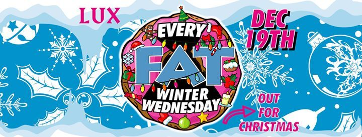 FAT Christmas Special  19.12.18  Click GOING  90P Drinks