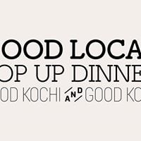 Good Local Pop Up Dinner -Kochi and Kobe-