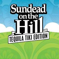 Sundead on the Hill - Tequila Tiki Edition