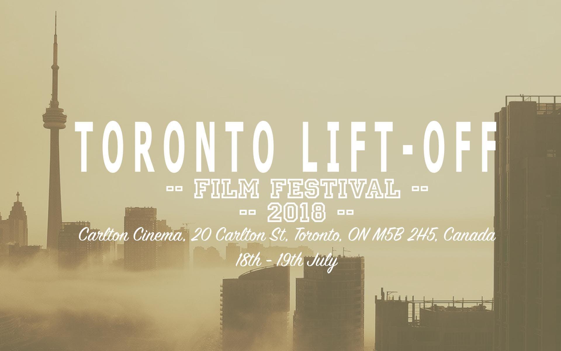 Toronto Lift-Off Film Festival 2018 at Imagine Cinemas Carlton ...