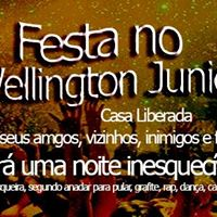 Festa no Wellington Junior (FREE)