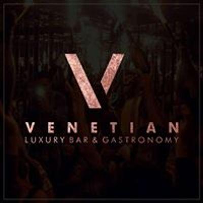 Venetian : Luxury Bar & Gastronomy