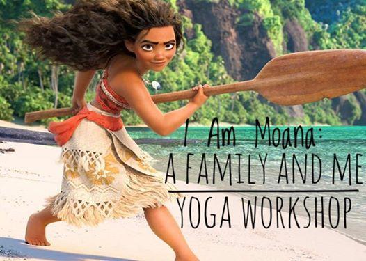 I Am Moana: A Family Yoga Workshop at The Station At