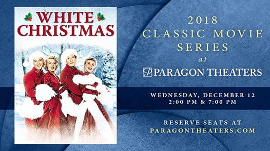 White Christmas In Theaters.White Christmas 2pm 7pm At Paragon Pavilion833 Vanderbilt