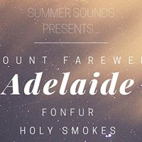 Adelaide w Mount Farewell Fonfur &amp Holy Smokes at Club Absinthe