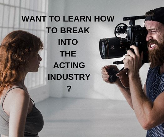 How to Break into the Acting Industry