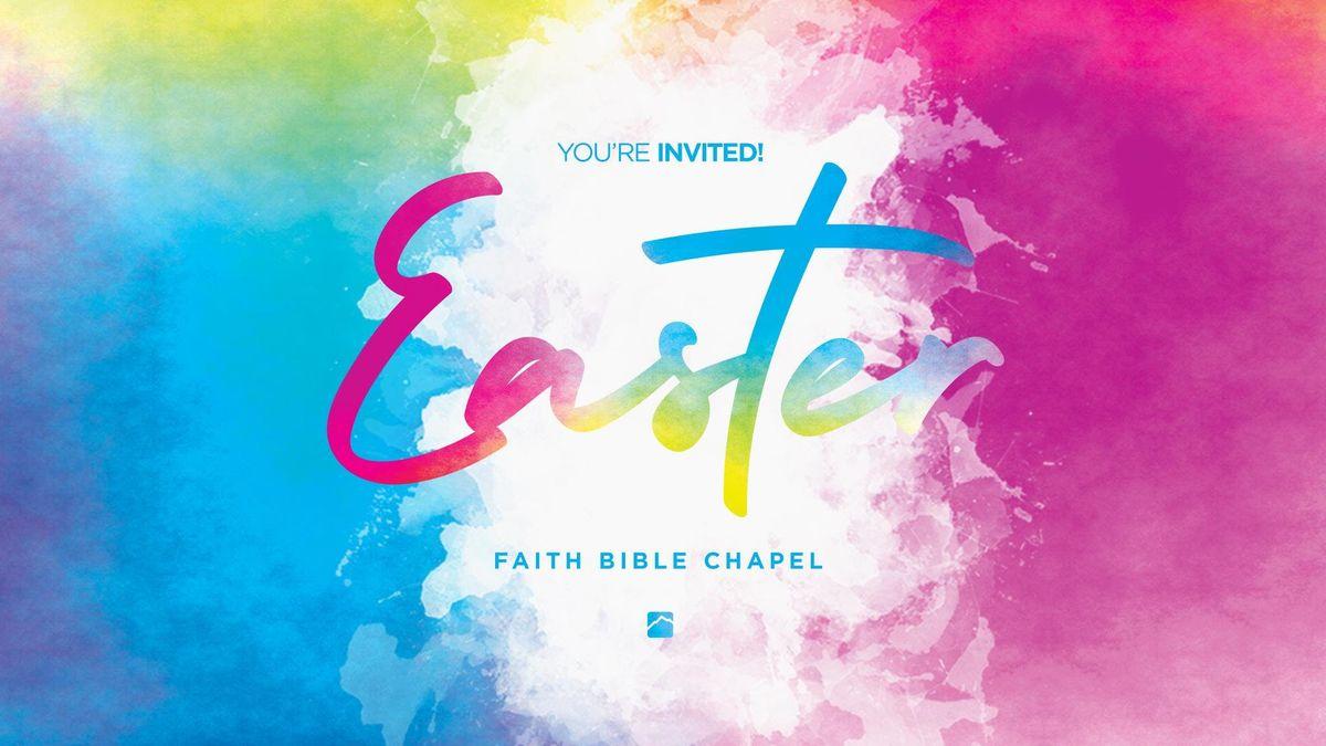 Easter Celebration Service at Faith Bible Chapel