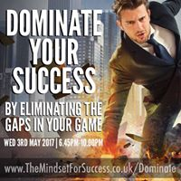Dominate Your Success - by Eliminating the Gap in your Game
