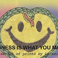 Art Exhibition Happiness Is What You Make It - Laramie Fain