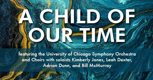 University Symphony Orchestra and Choirs A Child of Our Time