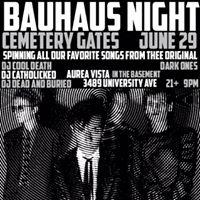 Bauhaus Night (Cemetery Gates)