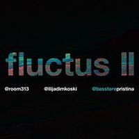 Room 313 Third Anniversary fluctus II