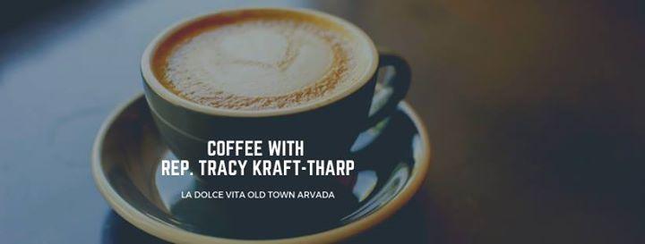 Rep. Tracy Kraft-Tharp Coffee