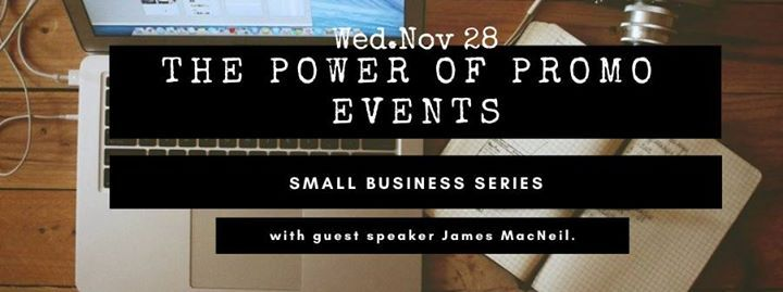 The Power of Promotional Events Small Business Series