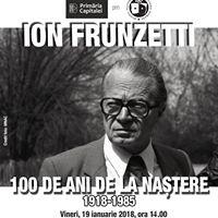 Ion Frunzetti - 100 de ani de la natere
