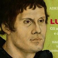 Adriano Prosperi - Lutero. Gli anni della fede e della libert