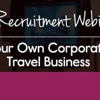 Recruitment Webinar Your Own Corporate Travel Business