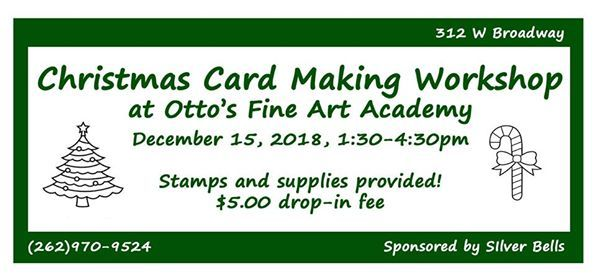 Christmas Card Making Workshop At Otto S Fine Art Academy312 W