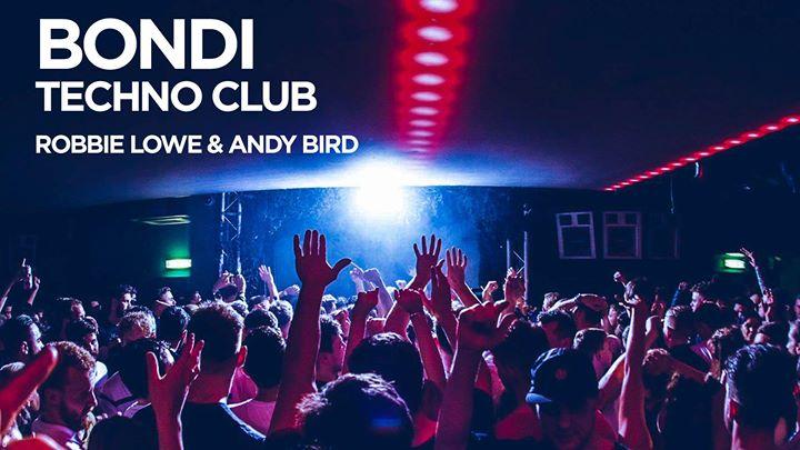 Bondi Techno Club  Robbie Lowe & Andy Bird  Free Guest List
