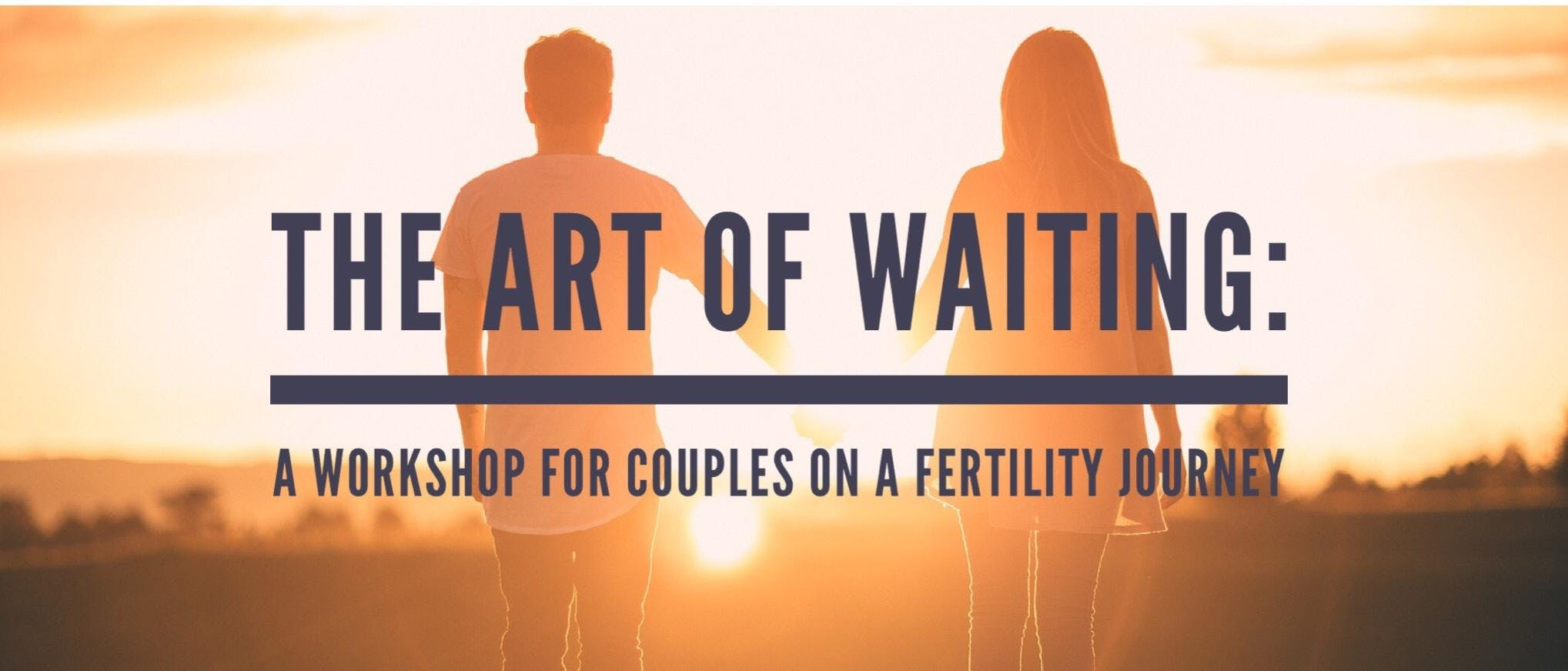The Art of Waiting A Workshop for Couples on a Fertility Journey