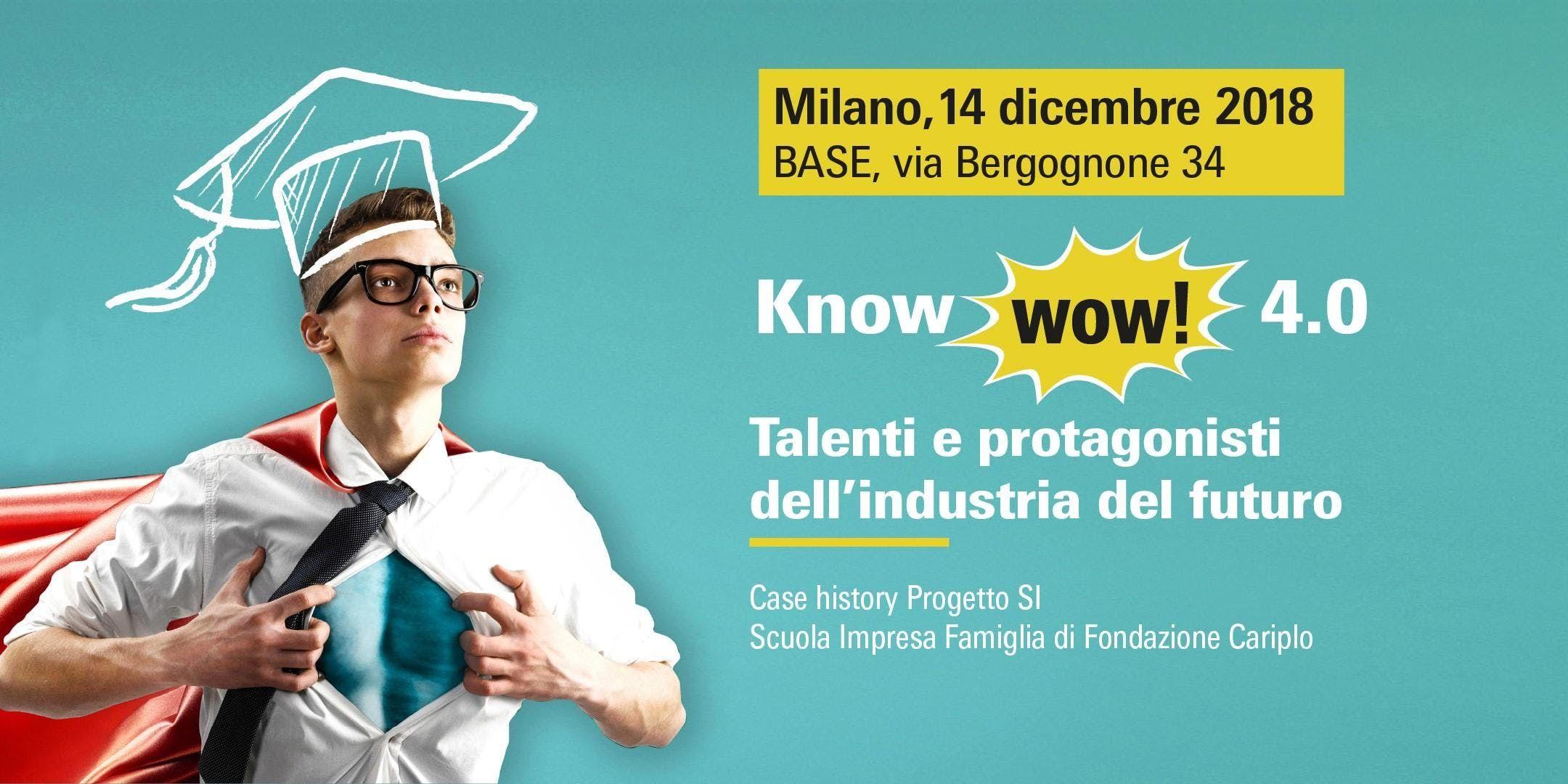 KNOW WOW 4.0 - Talenti e protagonisti dellindustria del futuro
