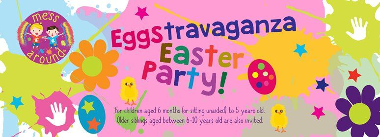 Messy Play Andover - Eggstravaganza Easter Party
