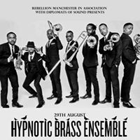 Hypnotic Brass Ensemble - Rebellion Manchester - 290817