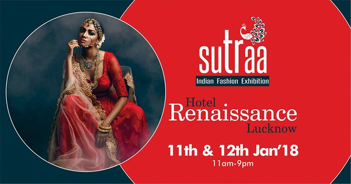 SUTRAA  The INDIAN FASHION EXHIBITION - LUCKNOW
