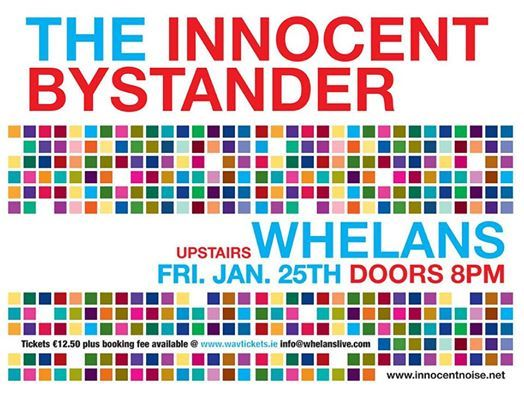 The Innocent Bystander Live at Whelans