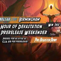 Hour of Devastation Prerelease Weekender at Manaleak Birmingham
