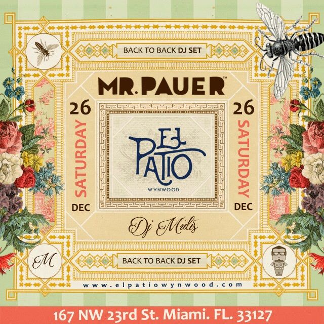Mr. Pauer + Mutis DJ set at El Patio Wynwood   Miami