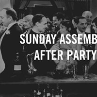 Sunday Assembly After Party May 17