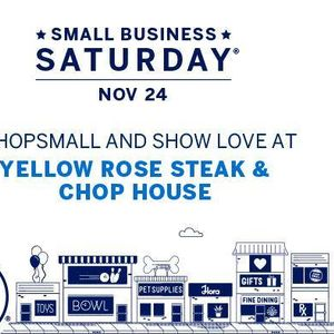 Small business saturday at the yellow rose steak and chophouse small business saturday mightylinksfo