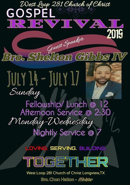 Gospel Meeting 19 ft  Shelton Gibbs, IV at West Loop 281 Church of