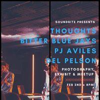 SoundBite presents ThoughtsBitter Blue JaysPJAvilesDel Pelson