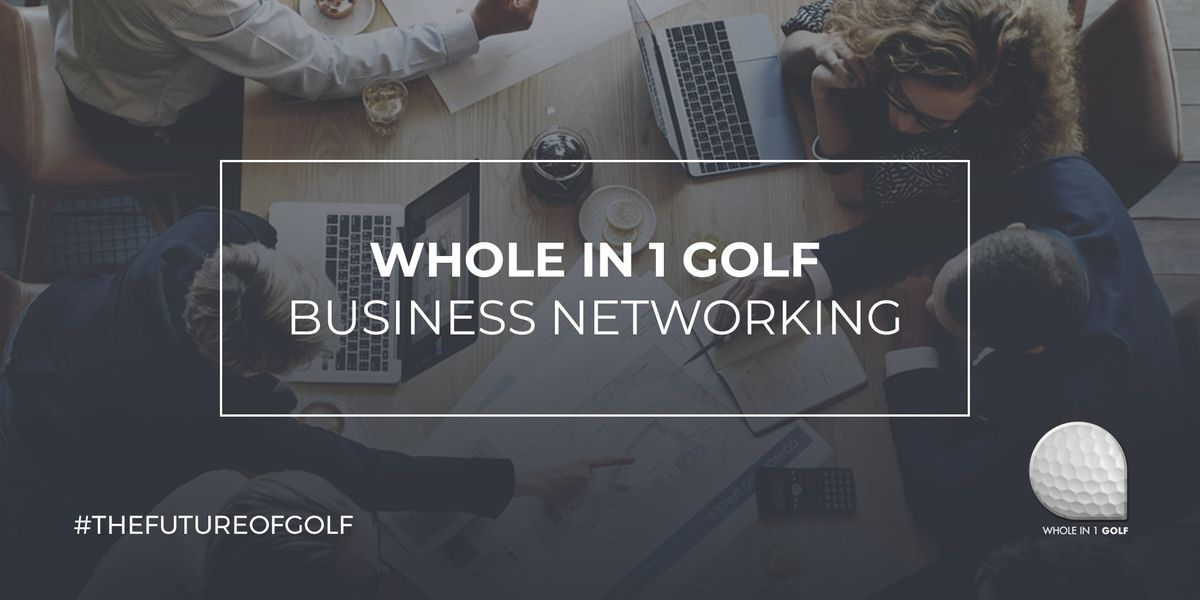 Whole in 1 Golf - Business Networking Event - Blackwood Golf Centre