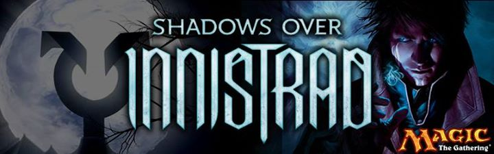 Zondag 1 Mei: Gameday Shadows over Innistrad 74267bed2af66eb788ce5dc488e58463