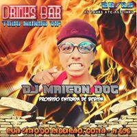 2805 Drinks  Bar Geral VIP DJ MAICON DOG &amp Dj Everton Da OL