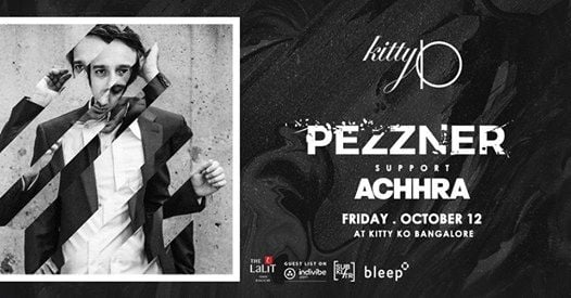 KittyKO presents Pezzner (Get Physical) supported by Achhra