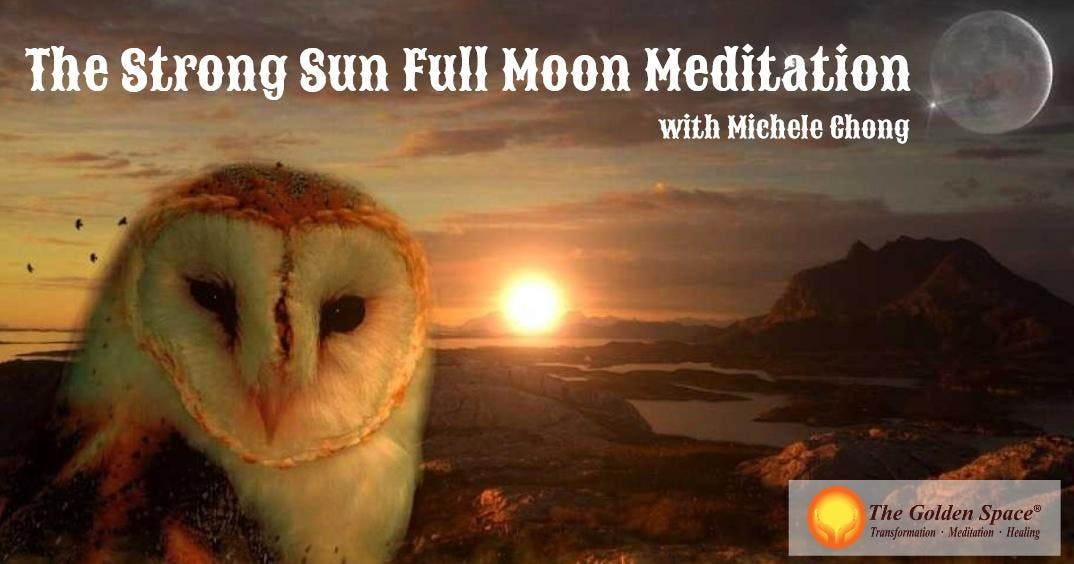 The Strong Sun Full Moon Meditation