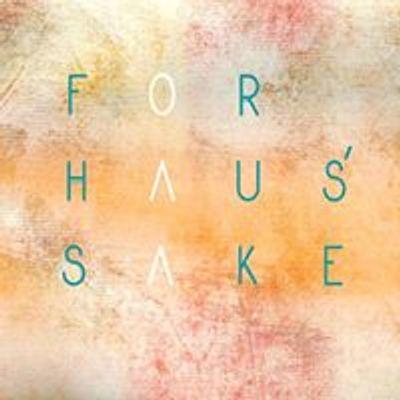 For Haus' Sake