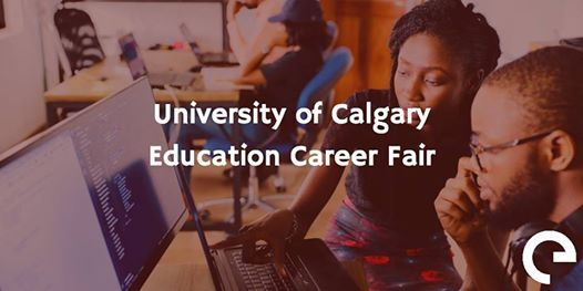University of Calgary Education Career Fair