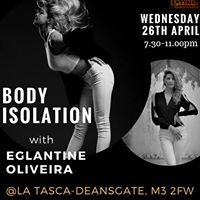 Body Isolation with Eglantine Oliveira (Manchester-Wed 26th Apr