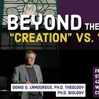 Beyond &quotCreation&quot vs. &quotEvolution&quot (Lamoureux in Steinbach)