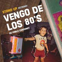Stand up Vengo de los 80s de y por Pablo Cordonet