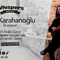 Whispers Zeki Karahanolu ile Alyor