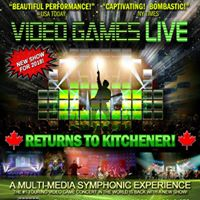 Video Games Live in Kitchener ON