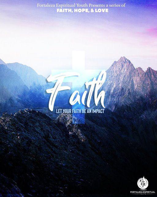 Faith Let Your Faith Impact At Fortaleza Espiritual Youth Ministry